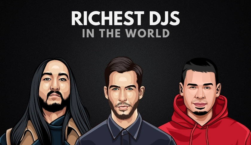 The Richest DJs in the World