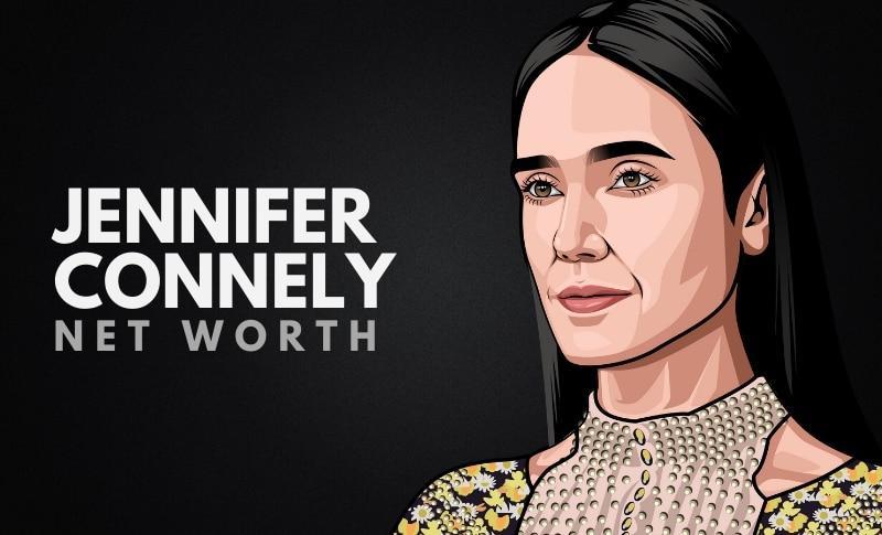 Jennifer Connelly Net Worth