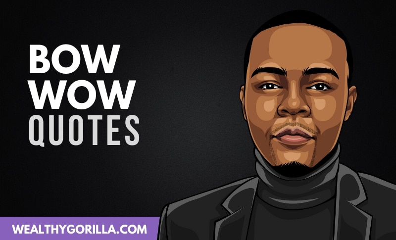 The Best Bow Wow Quotes
