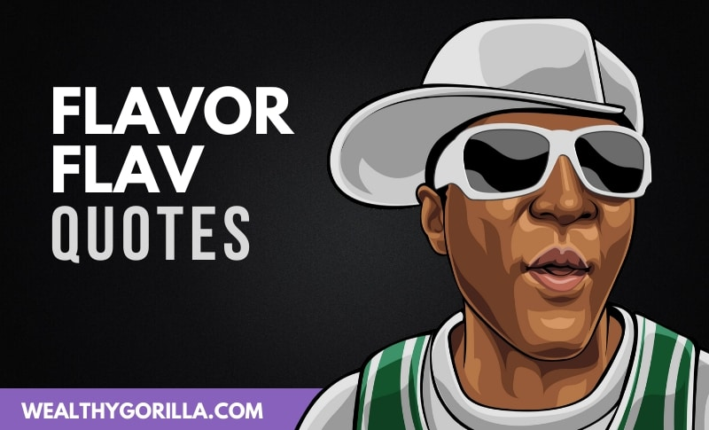 The Best Flavor Flav Quotes