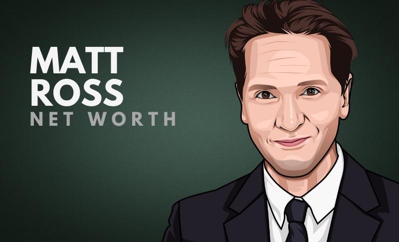 Matt Ross Net Worth