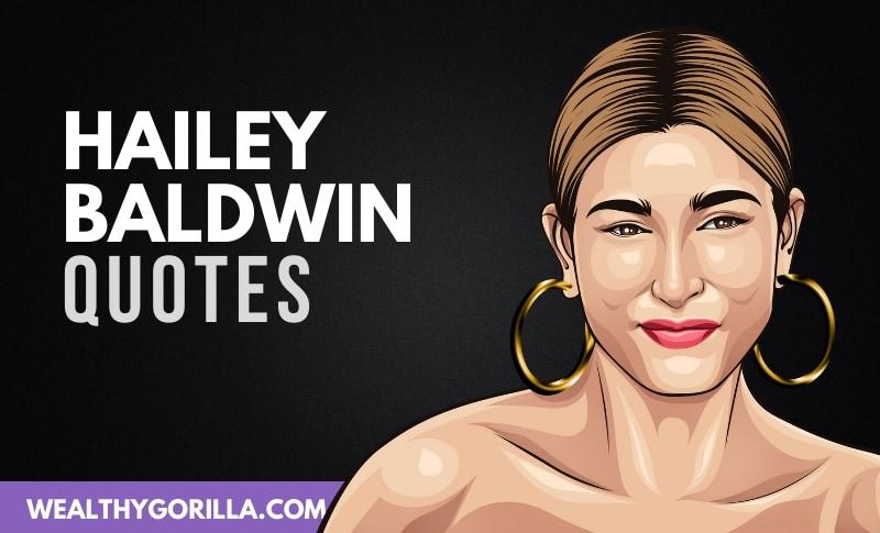 20 Inspirational & Strong Hailey Baldwin Quotes