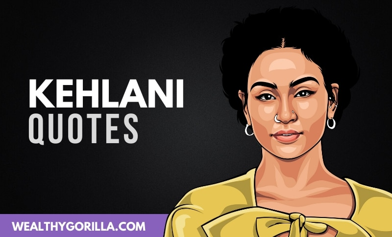 The Best Kehlani Quotes