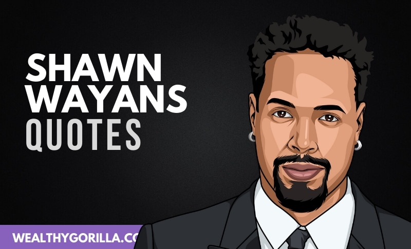 25 Greatest Shawn Wayans Quotes