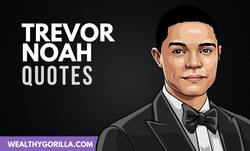 The Best Trevor Noah Quotes