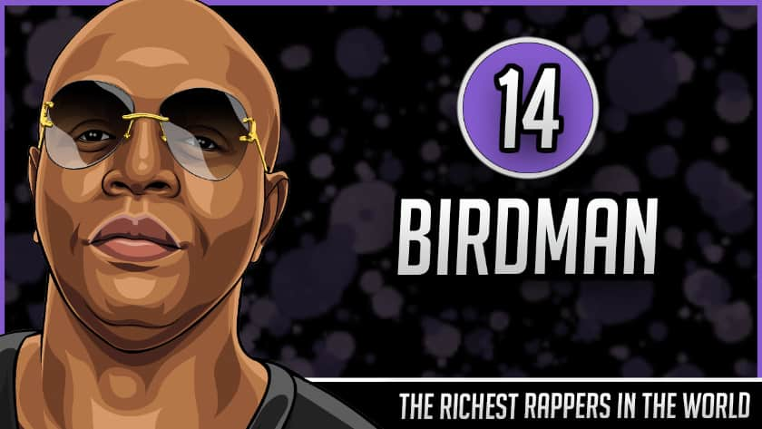 Richest Rappers in the World - Birdman