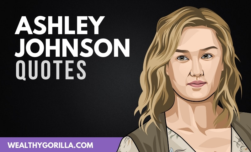 The Best Ashley Johnson Quotes