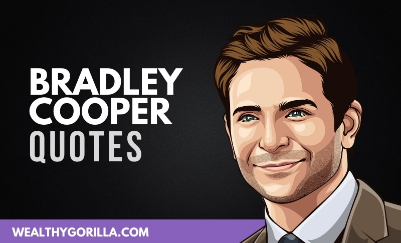 34 Meaningful Bradley Cooper Quotes