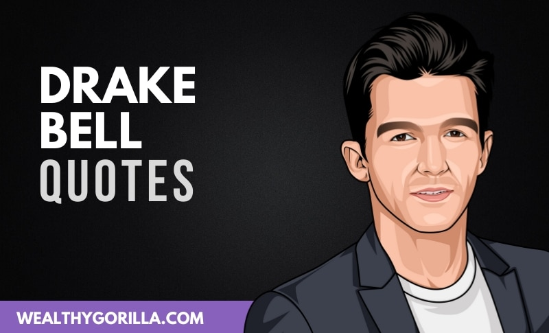 The Best Drake Bell Quotes