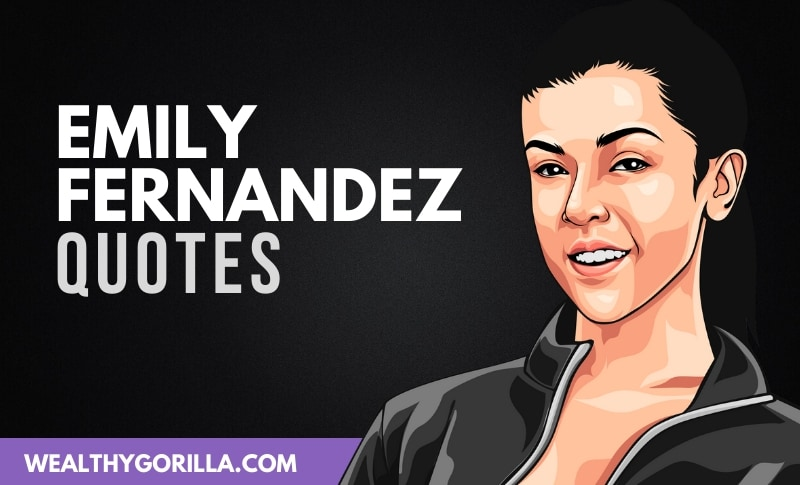 20 Deep and Strong Emily Fernandez Quotes