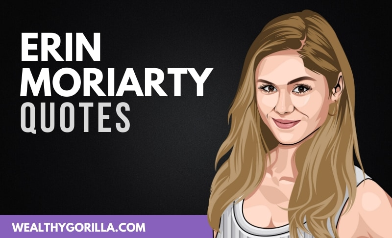 The Best Erin Moriarty Quotes