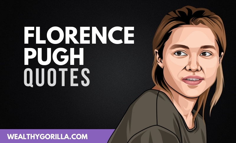 21 Strong & Inspirational Florence Pugh Quotes