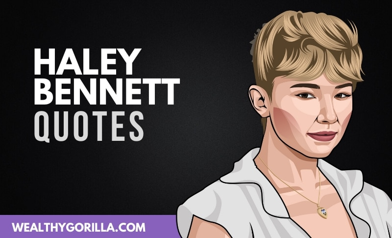 The Best Haley Bennett Quotes