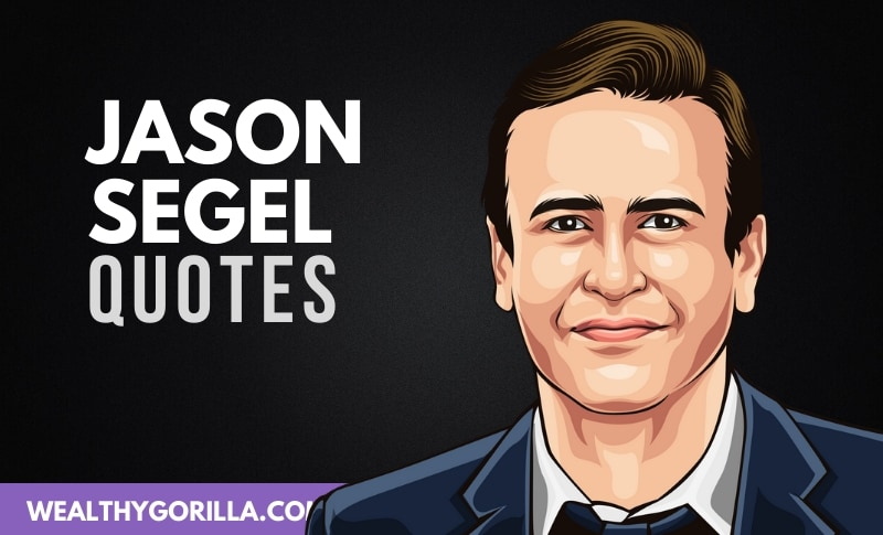 23 All-Time Favorite Jason Segel Quotes