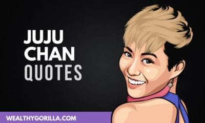 The Best JuJu Chan Quotes