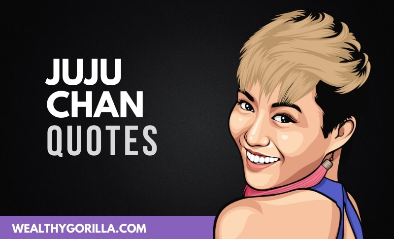 20 JuJu Chan Quotes About Acting