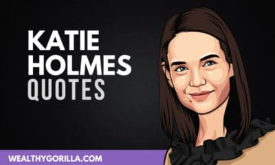 The Best Katie Holmes Quotes