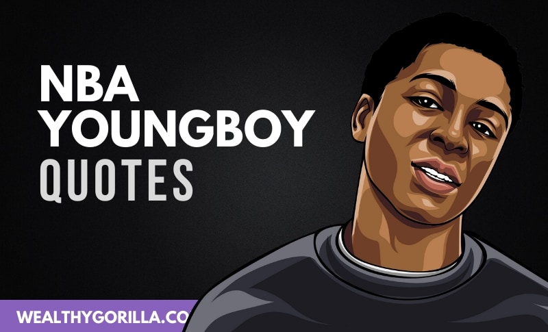 30 Inspirational NBA Youngboy Quotes & Lyrics