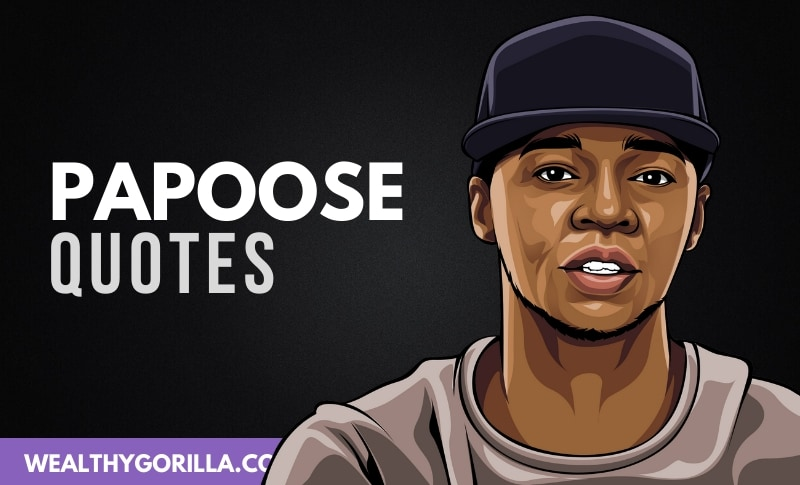 25 Surprisingly Inspirational Papoose Quotes