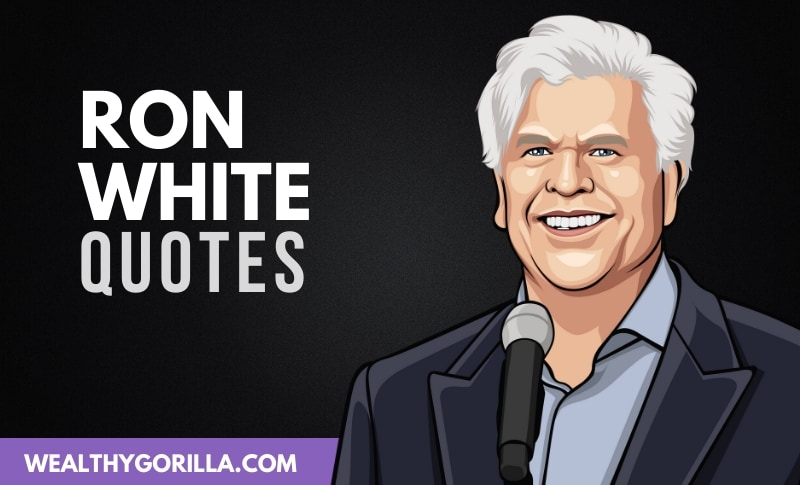 The Best Ron White Quotes