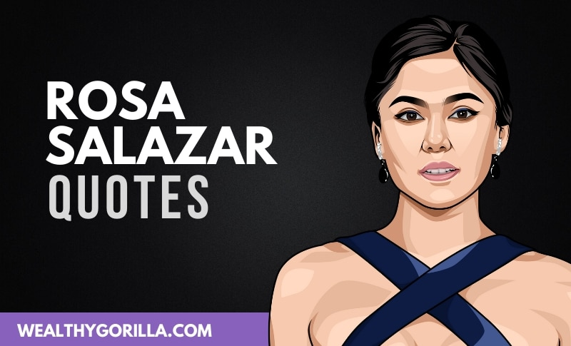 20 Greatest Rosa Salazar Quotes