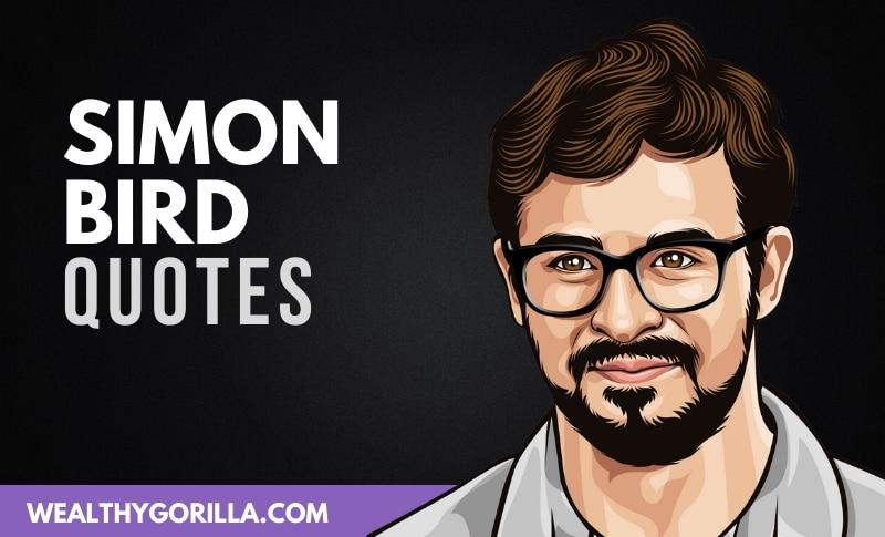 20 Amazing Simon Bird Quotes