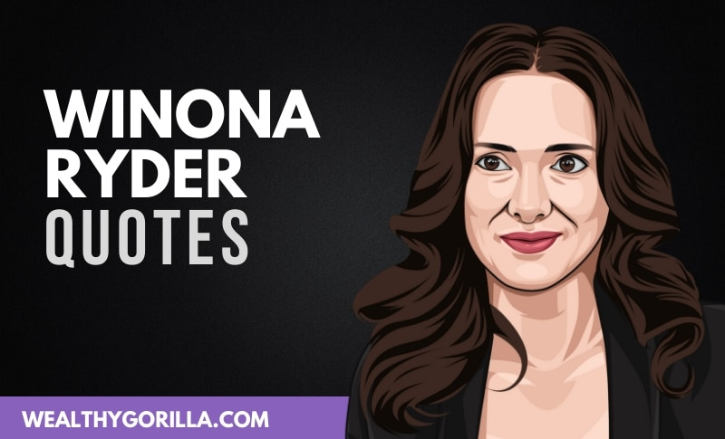 The Best Winona Ryder Quotes