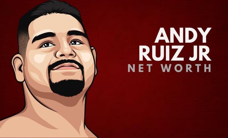 Andy Ruiz Jr's Net Worth
