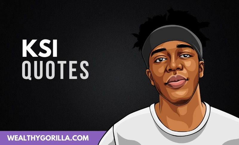 20 Powerful KSI Quotes