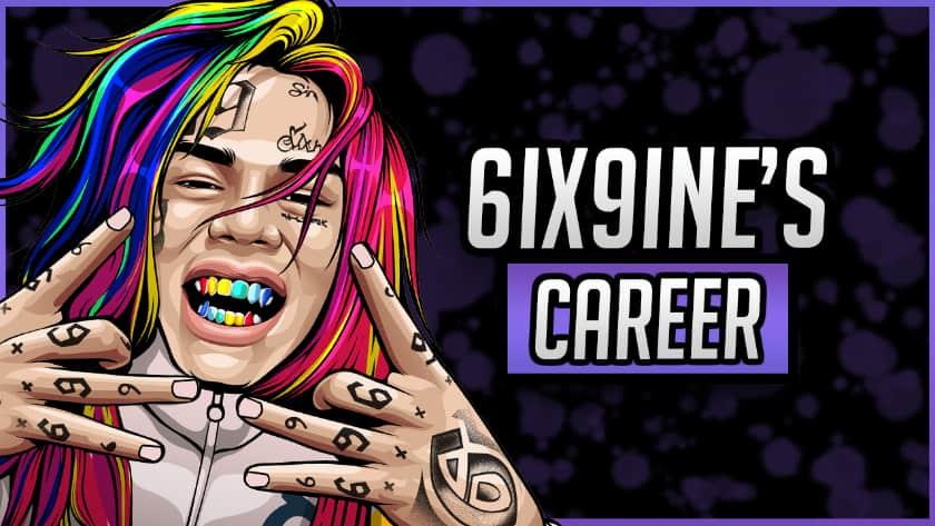6ix9ine's Career