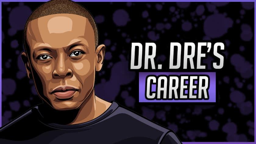 Dr Dre's Career