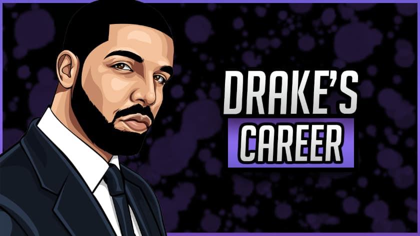 Drake's Career