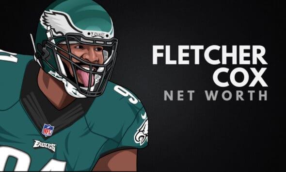 Fletcher Cox's Net Worth