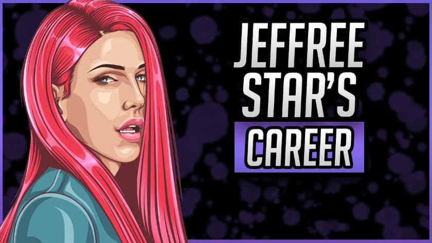 Jeffree Star's Career