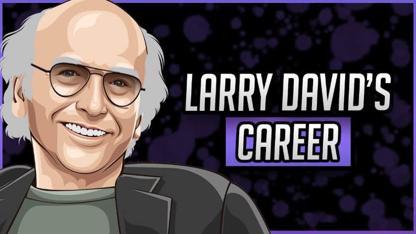 Larry David's Career