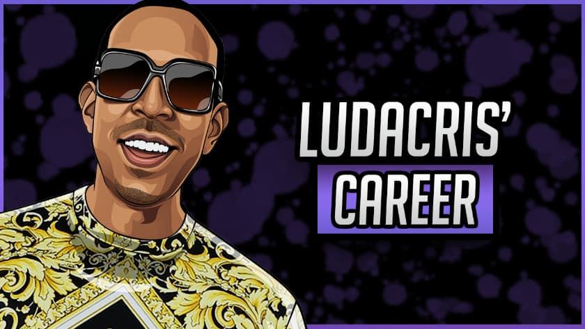 Ludacris' Career