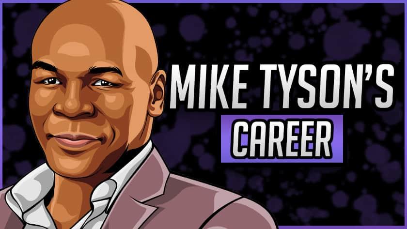Mike Tyson's Career