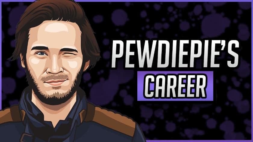 PewdiePie's Career
