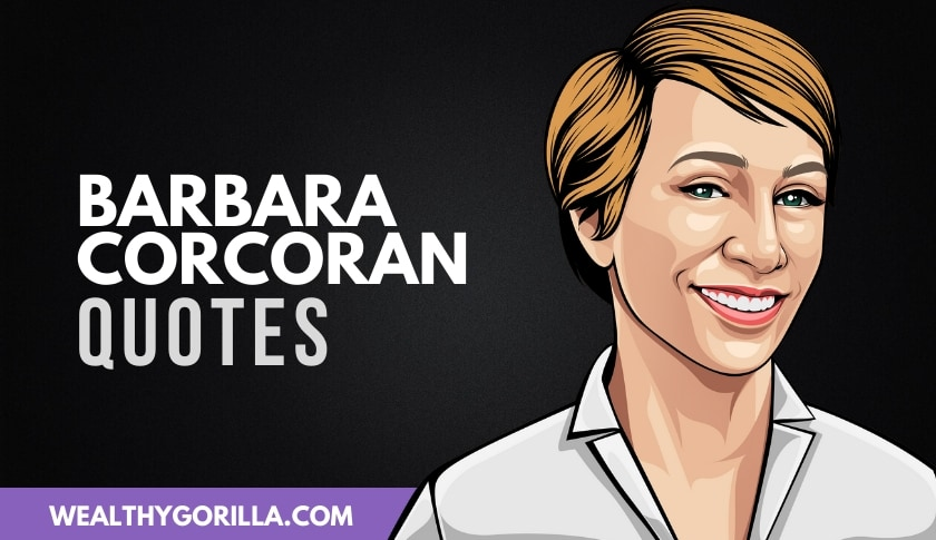 30 Barbara Corcoran Quotes On Life, Business & Success