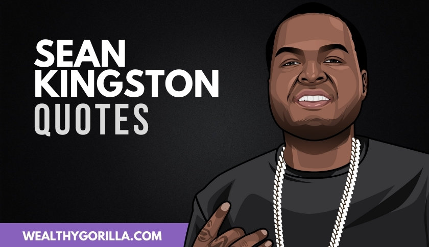 The Best Sean Kingston Quotes