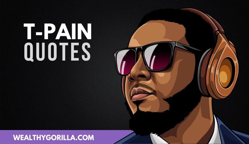 26 T-Pain Quotes On Success, Careers & Music