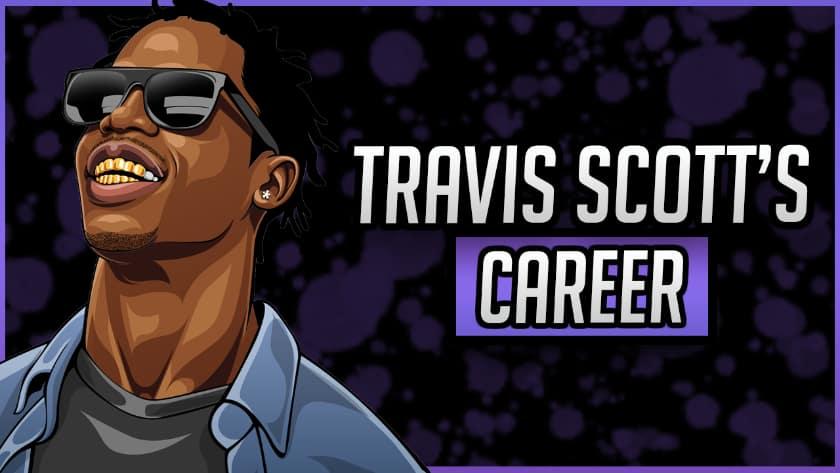 Travis Scott's Career