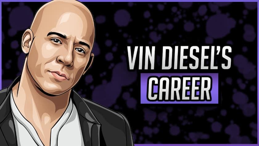 Vin Diesel's Career