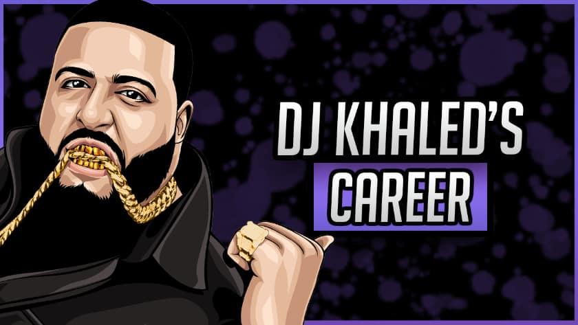 DJ Khaled's Career