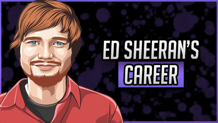 Ed Sheeran's Career