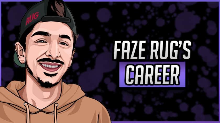 Faze Rug's Career