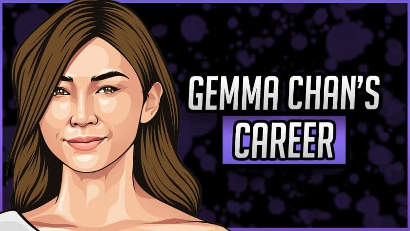 Gemma Chan's Career