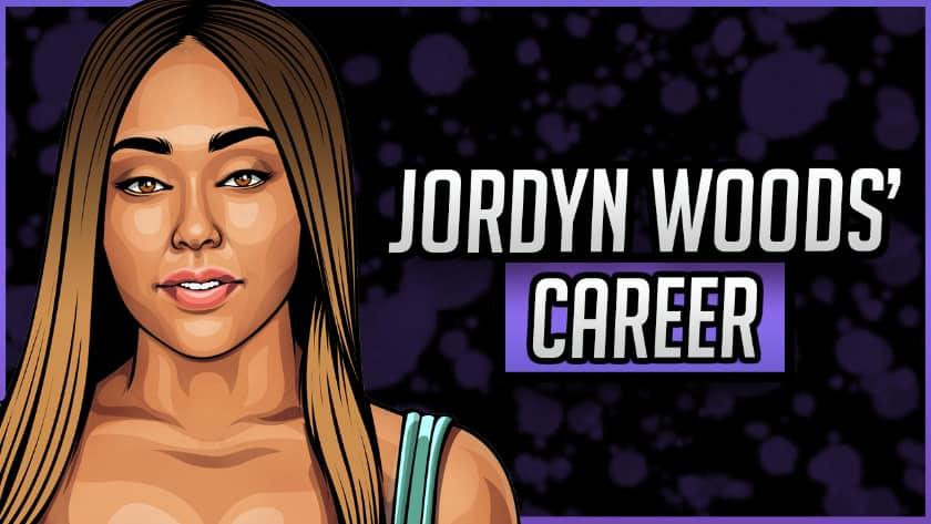 Jordyn Woods' Career