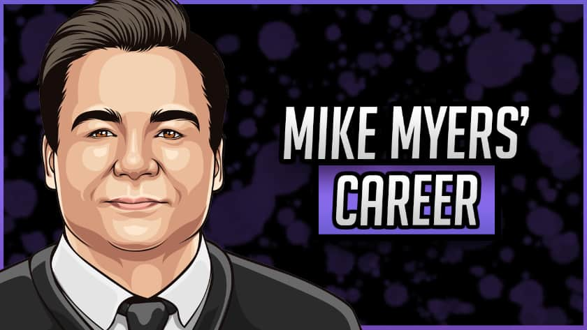 Mike Myers' Career