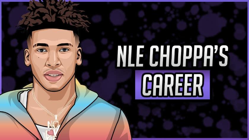 NLE Choppa's Career